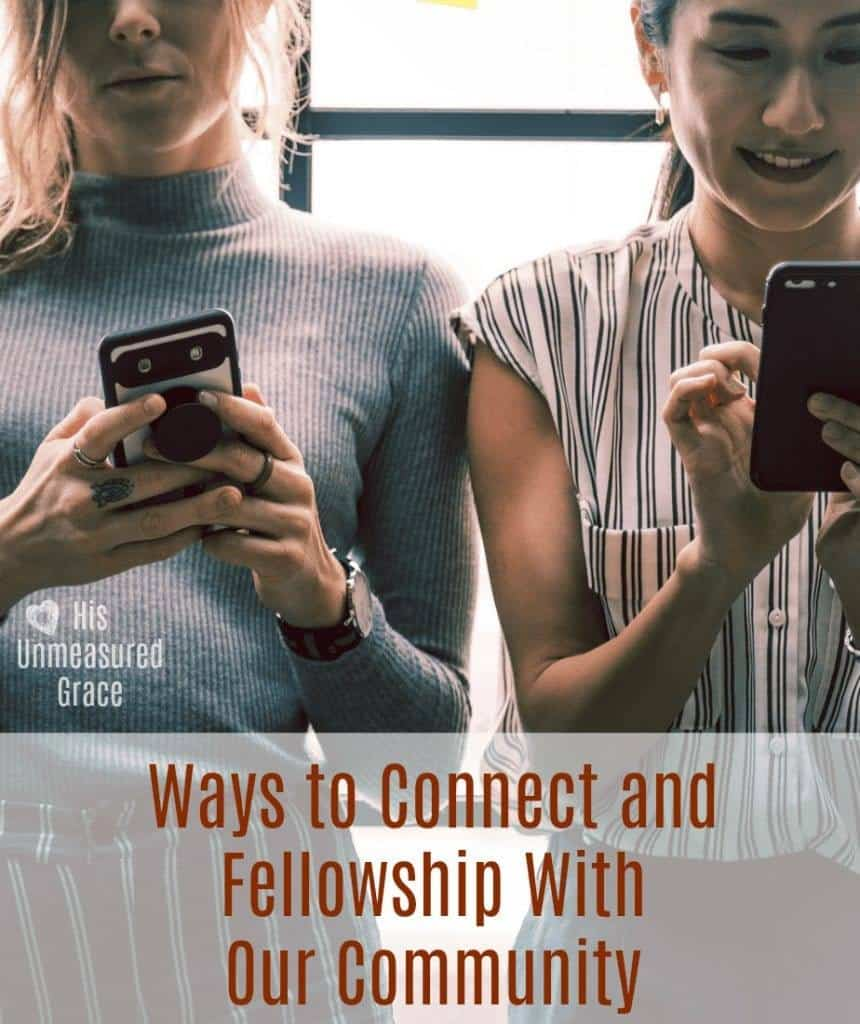 Ways to Connect and Fellowship With Our Community