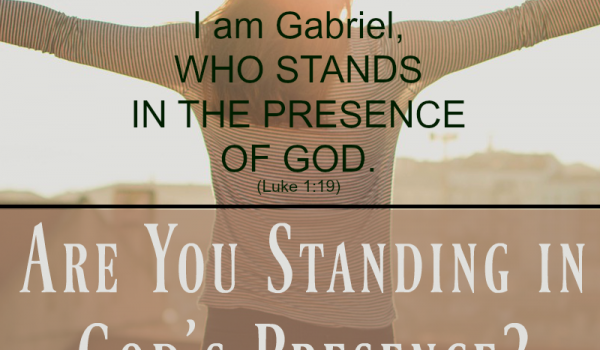 Are You Standing in God's Presence