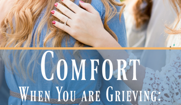 Comfort When You are Grieving: God Does not Leave You to Suffer Alone