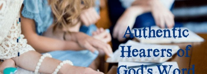 Authentic Hearers of God's Word