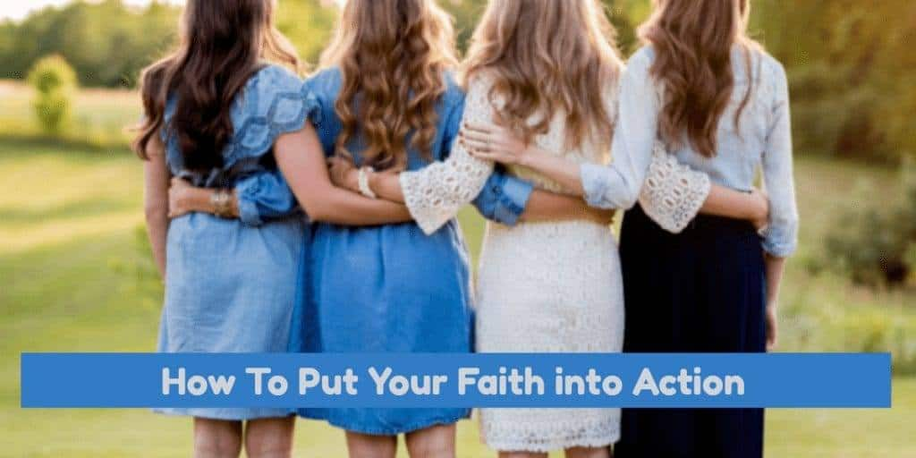 How To Put Your Faith into Action