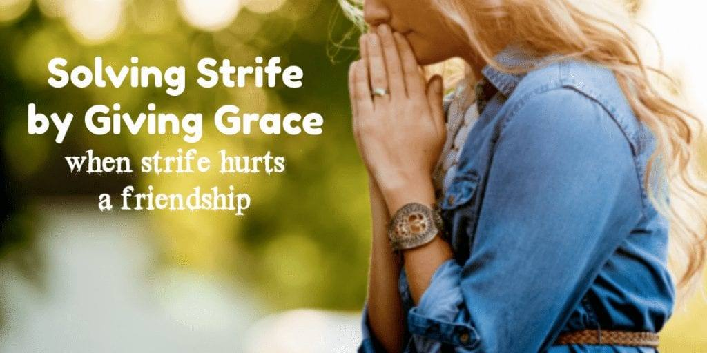 Solving Strife By Giving Grace