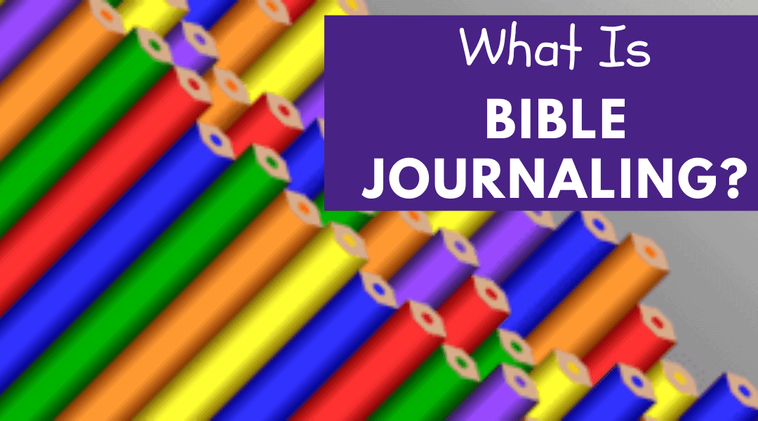 What is Bible Journaling and Why You Should Start