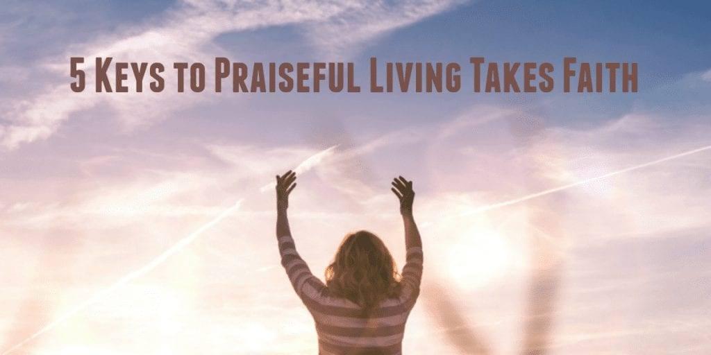 5 Keys to Praiseful Living