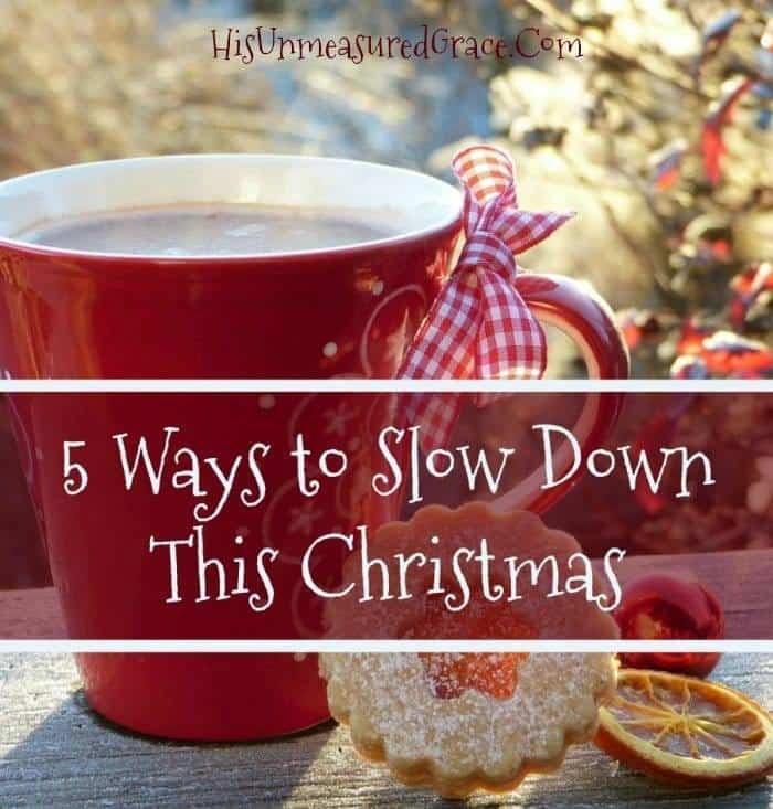 5 Ways to Slow Down this Christmas