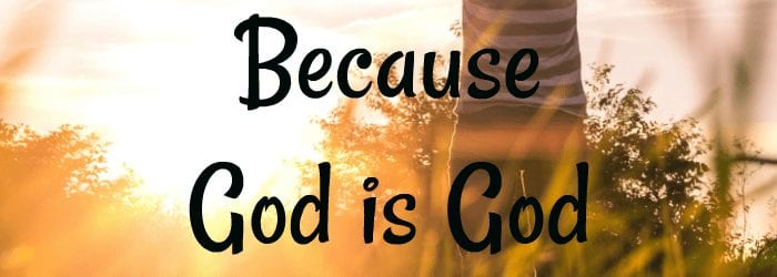 How To Have Gratitude Because God is God