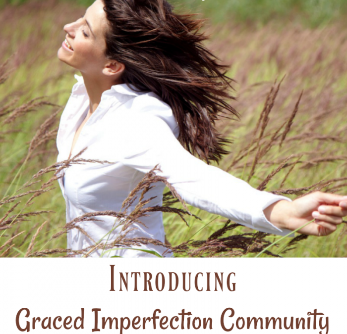 INTRODUCING Graced Imperfection Community: A Facebook Group