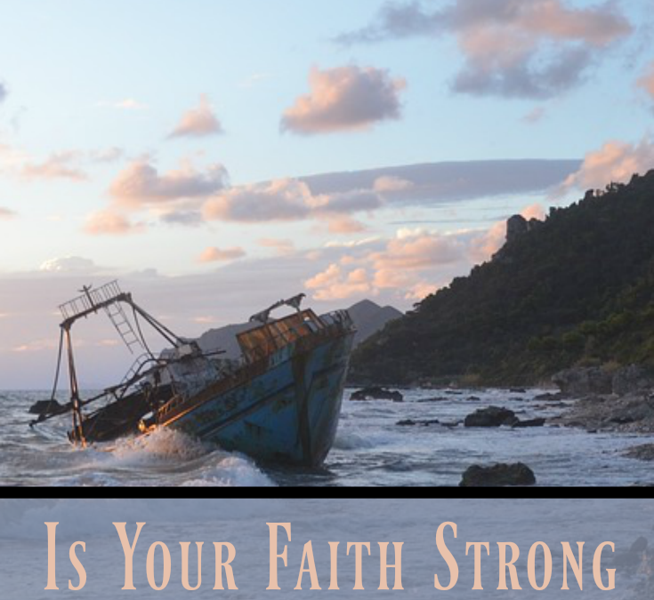 Is Your Faith Strong When Storms of Life Hit?