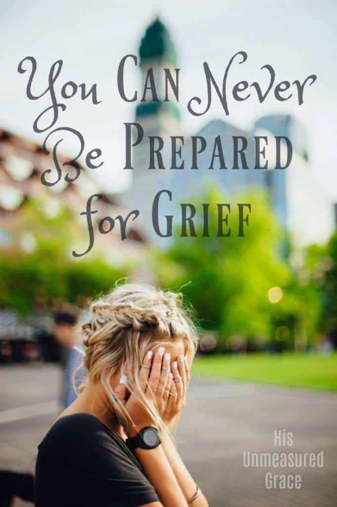 You Can Never Be Prepared for Grief