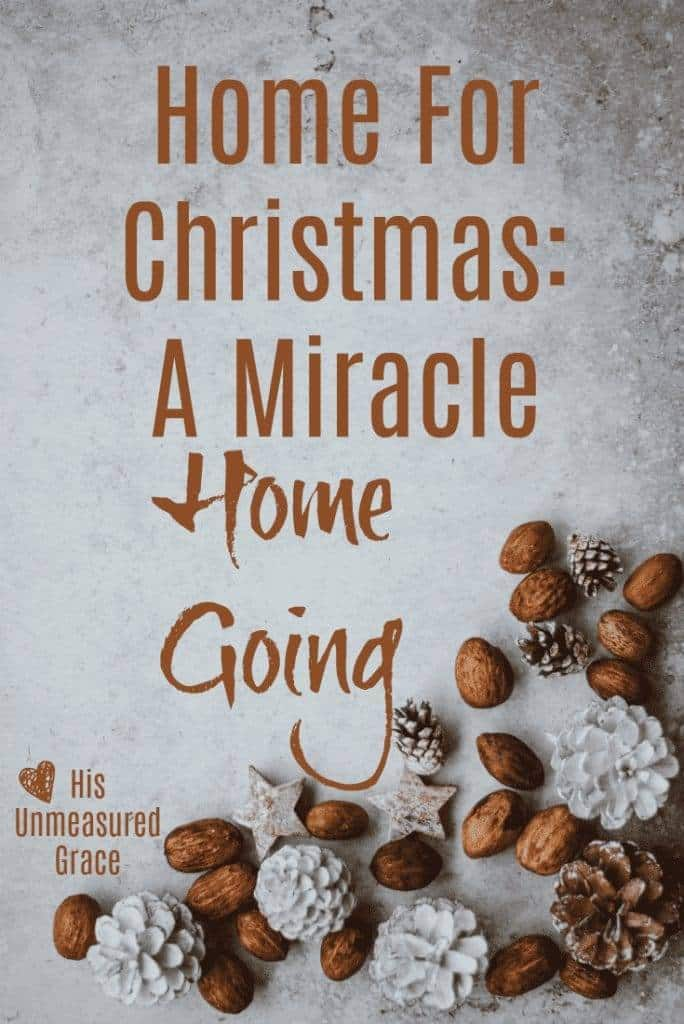 Home for Christmas; A Miracle Home Going