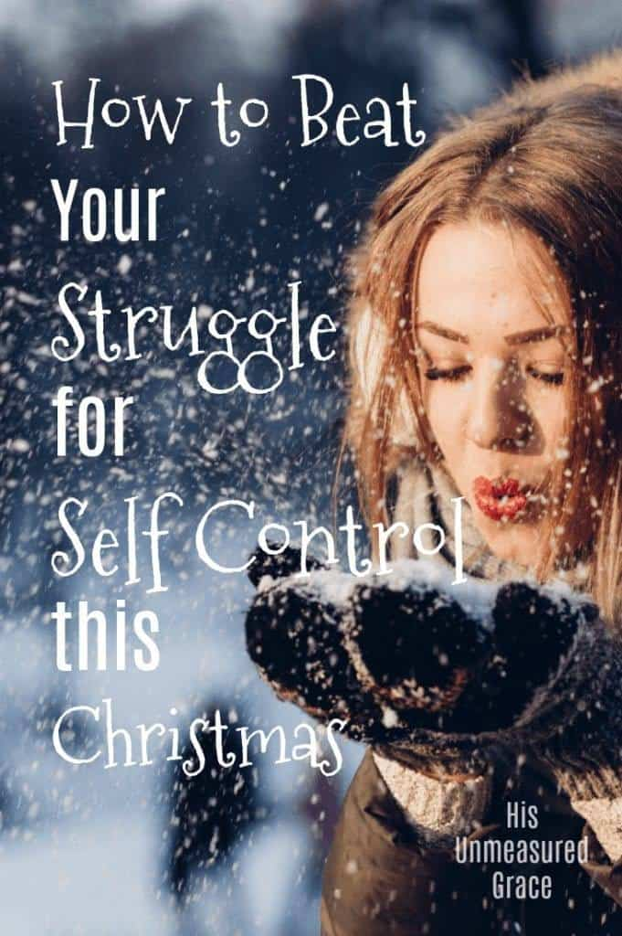How To Beat Your Struggle for Self Control this Christmas