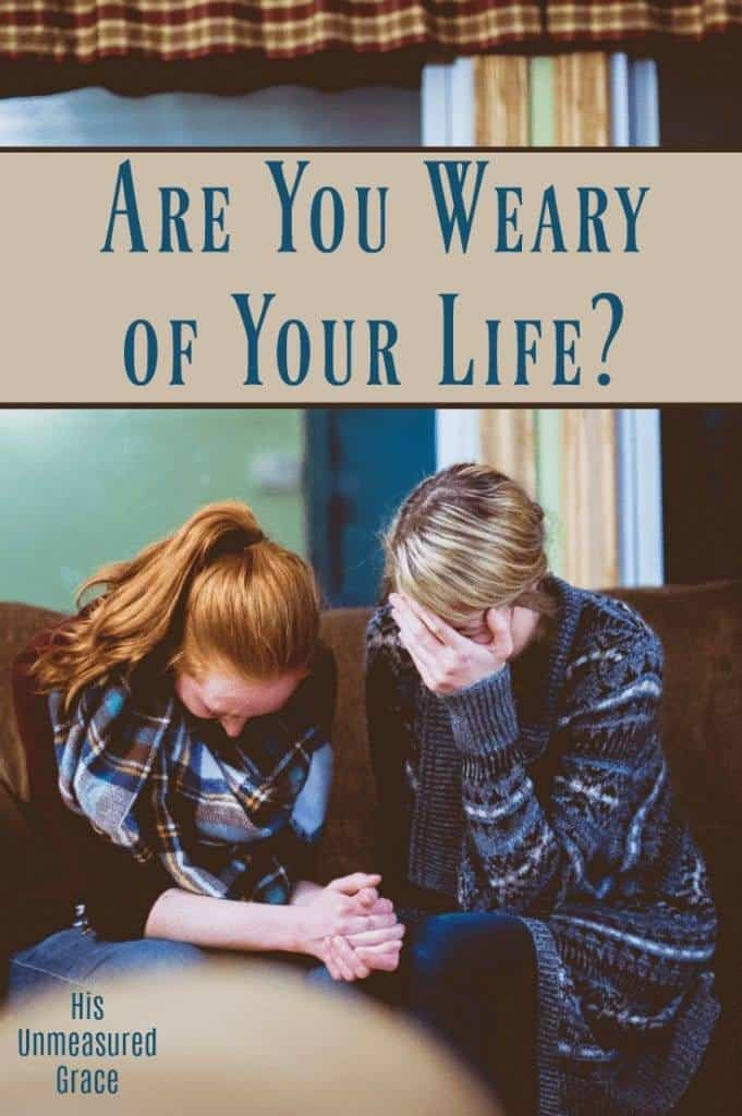 Are You Weary of Your Life?