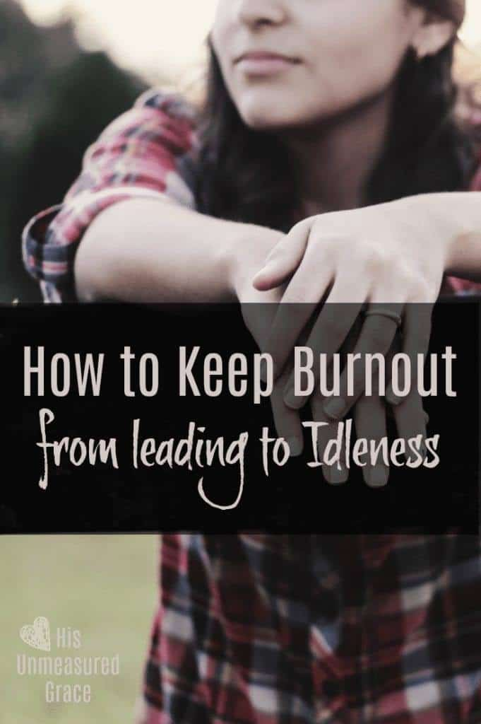 How to Keep Burnout from leading to Idleness