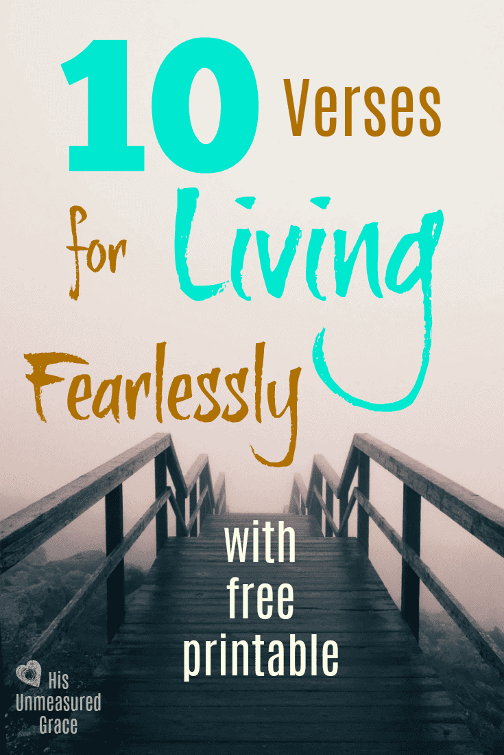 10 Verses for Living Fearlessly with free printable