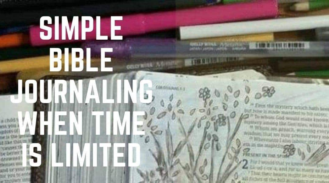 Simple Bible Journaling When Time is Limited