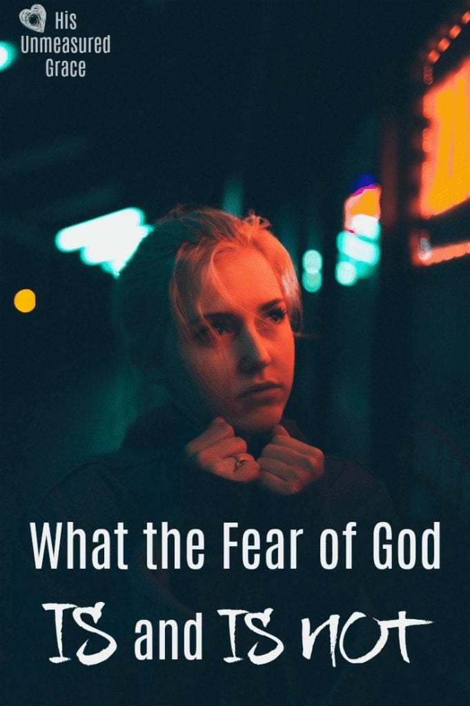 What the Fear of God IS and IS NOT