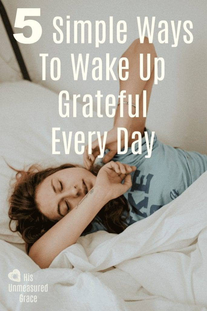 5 Simple Ways to Wake Up Grateful Every Day