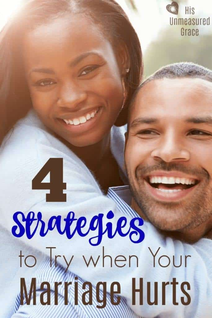 4 Strategies to Try when Your Marriage Hurts