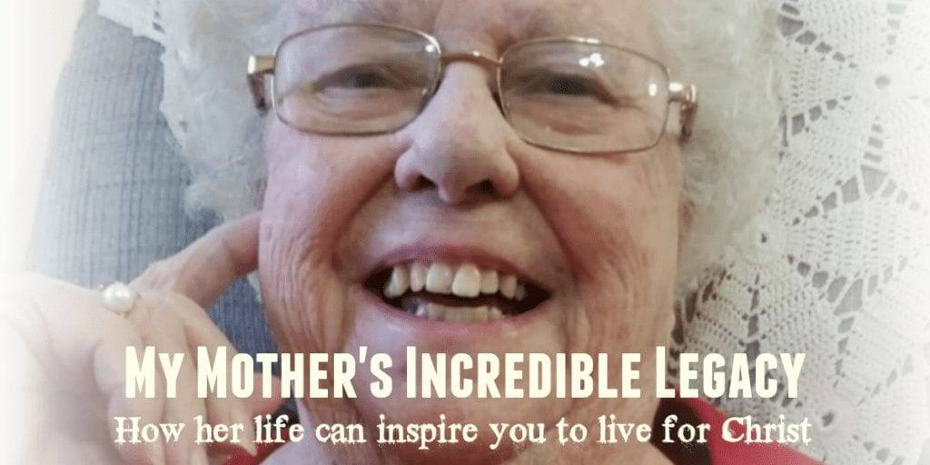 My Mother's Incredible Legacy