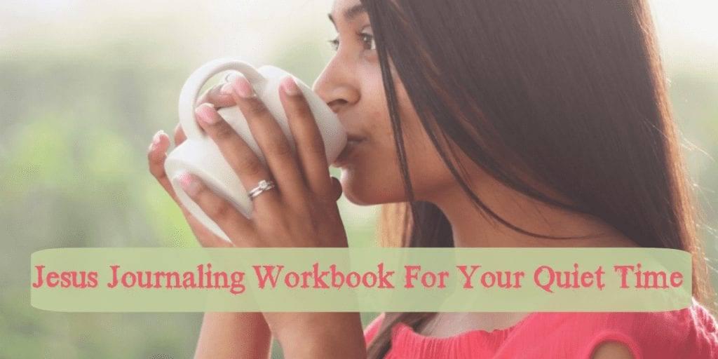 Jesus Journaling Workbook for Your Quiet Time
