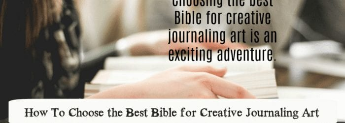 How To Choose the Best Bible for Creative Journaling Art