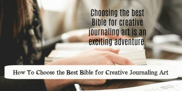 How To Choose the Best Bible for Creative Journaling