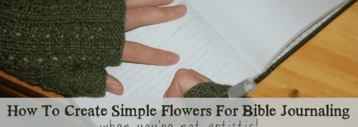 How To Create Simple Flowers for Bible Journaling