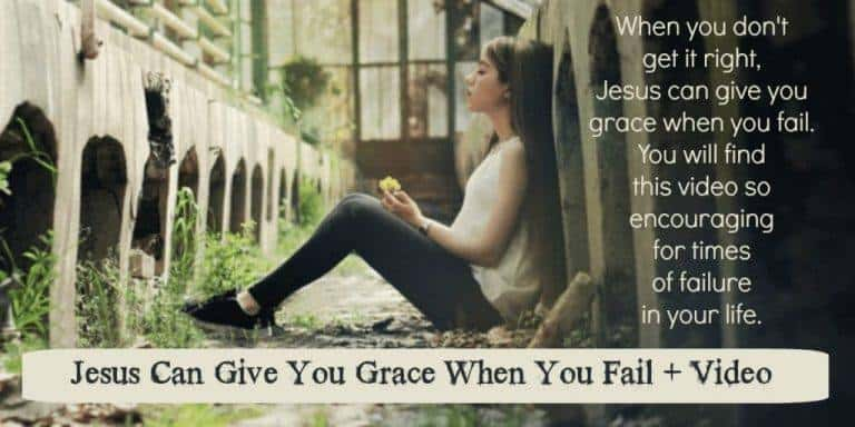 Jesus Can Give You Grace When You Fail + Video