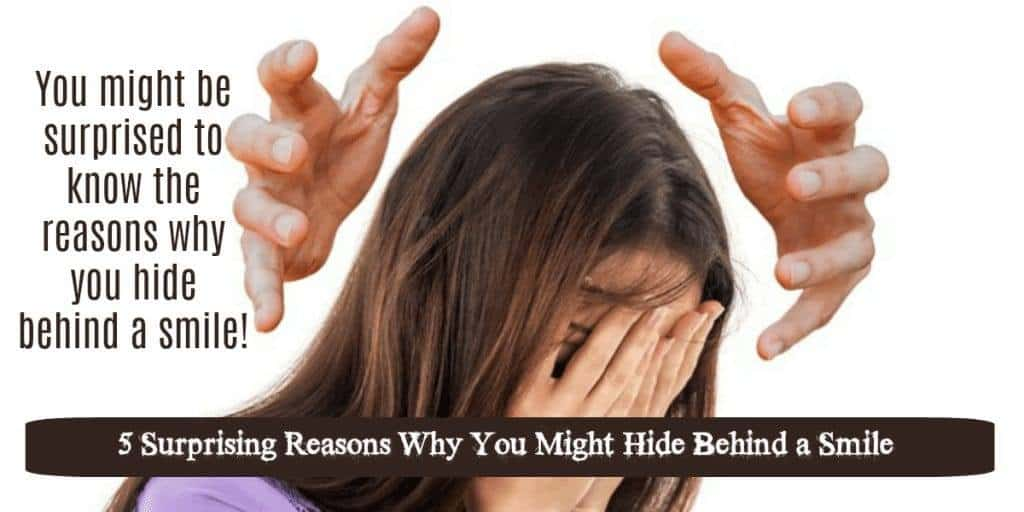 5 Surprising Reasons Why You Might Hide Behind a Smile