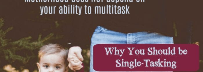 Why You Should be Single-Tasking