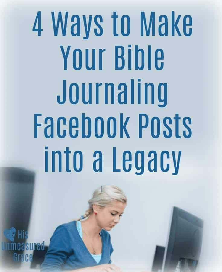 4 Ways to Make Your Bible Journaling Facebook Posts into a Legacy