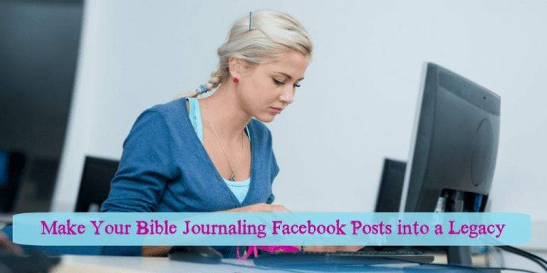 Make Your Bible Journaling Facebook Posts into a Legacy