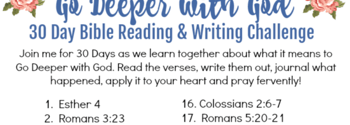 Going Deeper with God 30 Day Bible Reading & Writing Challenge