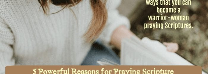 5 Powerful Reasons for Praying Scripture