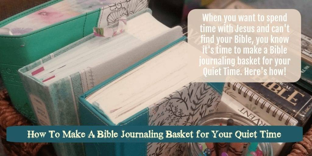 How To Make a Bible Journaling Basket for Your Quiet Time