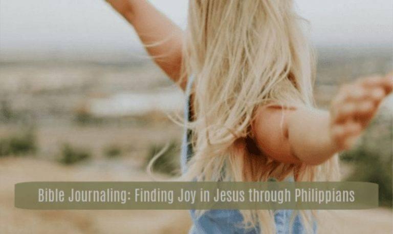 Bible Journaling: Finding Joy in Jesus through Philippians