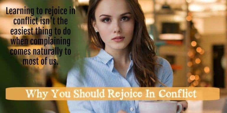 Why You Should Rejoice In Conflict