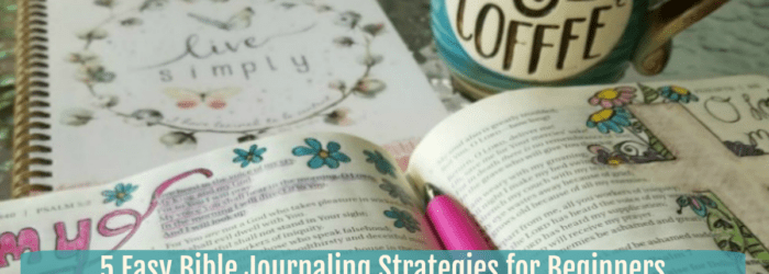 5 Easy Bible Journaling Strategies for Beginners