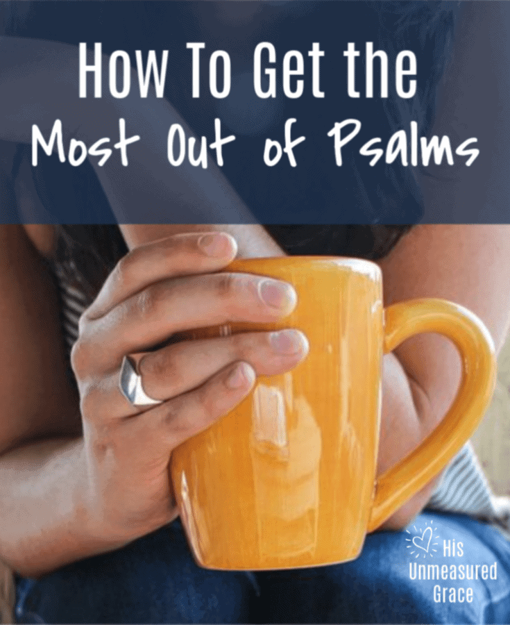 How To Get the Most Out of Psalms