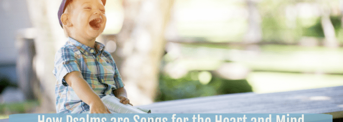 How Psalms and Songs for the Heart and Mind