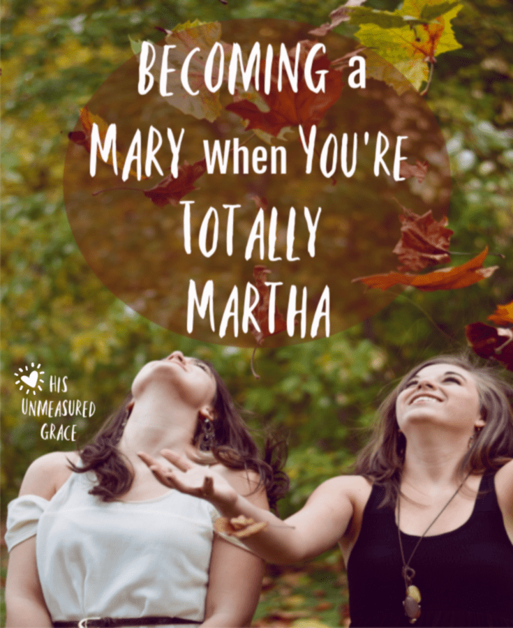 Becoming a Mary when You're Totally Martha