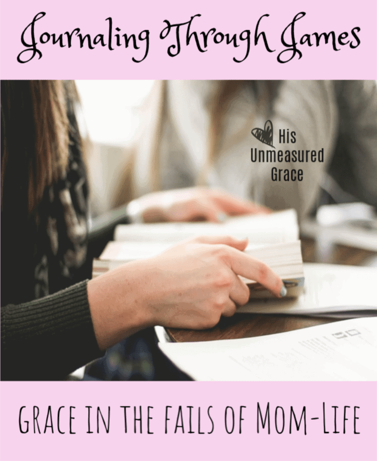Journaling Through James Grace in the Fails of Mom-Life