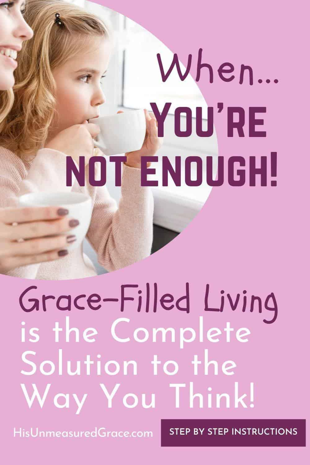 Grace-Filled Living is the Complete Solution to the Way You Think